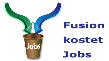 Fusion kostet Jobs